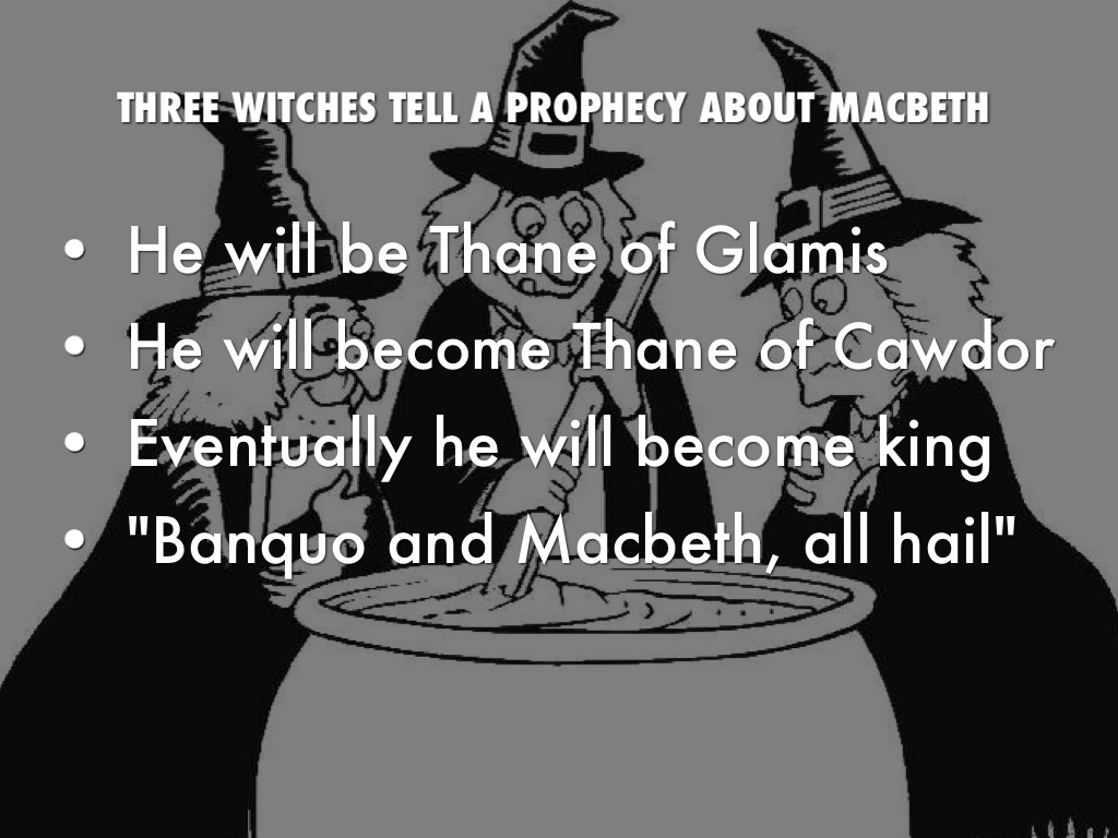 What were the three prophecies the three witches gave Macbeth?